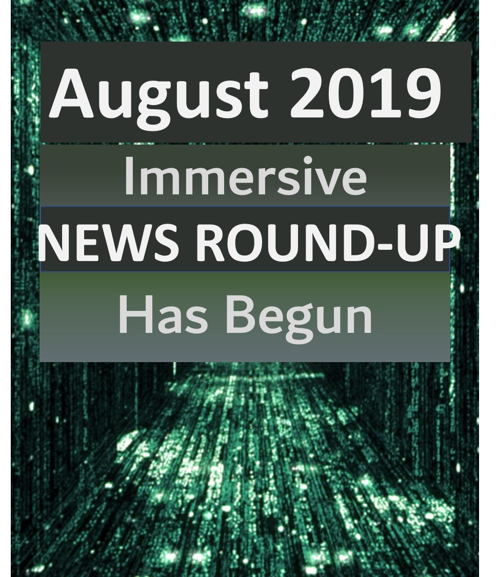 Immersive News Round-Up August 2019 (part 1)